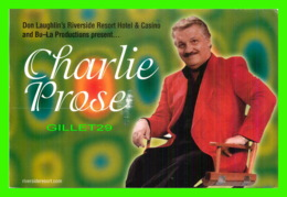 SPECTACLE - CHARLIE PROSE AT DON LAUGHLIN'S RIVERSIDE RESORT HOTEL & CASINO AND BU - - Cabarets