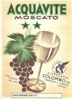 """2388 """" ACQUAVITE MOSCATO - DISTILLERIE COLOMBO """" ETIC. ORIG. - Etichette"""