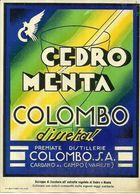 """2389 """" CEDRO MENTA COLOMBO-DISSETA ! - DISTILLERIE COLOMBO """" ETIC. ORIG. - Etiketten"""