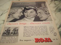 ANCIENNE PUBLICITE CHEVEUX LONGS OU COURTS   ROJA  1955 - Parfums & Beauté