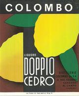 """2393 """" LIQUORE DOPPIO CEDRO -DISTILL. COLOMBO- CARDANO AL CAMPO-VA"""" ETIC. ORIG. - Etiketten"""