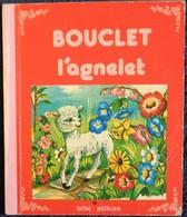 """Bouclet L' Agnelet - Collection """" Bébé Pélican """" N° 19 - Éditions GP - ( 1985 ) . - Livres, BD, Revues"""