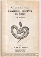 Ce Qu'il Faut Savoir Des Principaux Serpents Du Togo Et D'ailleurs Par Lucien M. GIBOUIN De 1953 Dédicé Par L'auteur - Sciences
