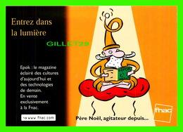 ADVERTISING - PUBLICITÉ - FNAC - PÈRE NOEL, AGITATEUR DEPUIS... - ENTREZ LA LUMIÈRE - ILLUSTRATIONS DE PHILLIPPE DORO - - Publicité