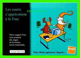 ADVERTISING - PUBLICITÉ - FNAC - PÈRE NOEL, AGITATEUR DEPUIS... - LES SOURIS S'APPRI - ILLUSTRATIONS DE PHILLIPPE DORO - - Publicité