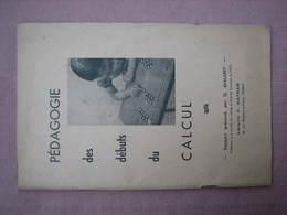 Pédagogie Des Débuts De Calcul  Par G. Mialaret Prof. CAEN  Nathan 52 Pages 16X24 1955 TBE - Sciences