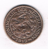 1 CENT 1915 NEDERLAND  /0884/ - [ 3] 1815-… : Royaume Des Pays-Bas