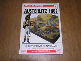 AUSTERLITZ 1805 Armées Et Batailles N° 2 Histoire 1 Er Empire Napoléon Bataille Ulm Autriche Campagne Russie Russe - Geschichte