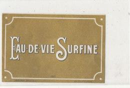AN 382 -/ ETIQUETTE    EAU DE VIE  SURFINE   N° 150 - Labels