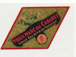 AN 395 -/ ETIQUETTE  - VIEUX MARC DU CABARET  VIEILLE EAU DE VIE DE TOURAINE - Etiquettes