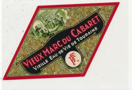 AN 396 -/ ETIQUETTE  - VIEUX MARC DU CABARET  VIEILLE EAU DE VIE DE TOURAINE - Etiquettes