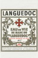AN 399 -/ ETIQUETTE   EAU DE VIE  DE MARC DU LANGUEDOC  DISTILLERIE  DE ST CHINIAN - Etichette