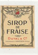 AN 414 -/ ETIQUETTE   -   SIROP DE FRAISE  DUTAL & Cie  DISTILLATEURS A ANNEYRON  (DROME) - Labels