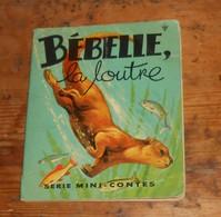 Bébelle La Loutre. Collection Mini Contes. - Livres, BD, Revues