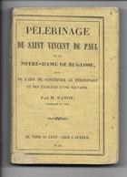 RARE LIVRE : PÈLERINAGE DE SAINT VINCENT DE PAUL ET DE ND De BUGLOSE Et L'ART DE SANCTIFIER LE PÈLERINAGE M. DANOS - Religion