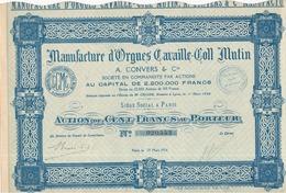 Manufacture D'ORGUES CAVAILLE-COLL MUTIN - A. CONVERS & Cie - Action De 100 Francs Au Porteur - (orgue) - Industrie