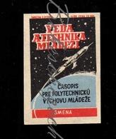 D200 CZECHOSLOVAKIA 1960 Press Propaganda Publishing Smena VTM Science Technology - Rocket Magazine For Polytechni - Zündholzschachteletiketten