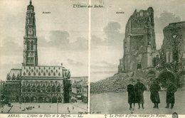 62 - ARRAS - L'Œuvre Des Boches. L'Hôtel De Ville Et Le Beffroi. Le Préfet Visitant Les Ruines. - Arras