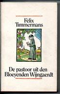 Felix Timmermans De Pastoor Uit Den  Bloeyenden Wijngaerdt 143 Blz - Literatura