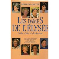 Les Dames De L'elysée Betrand Meyer +++TBE+++ PORT GRATUIT - Biographie