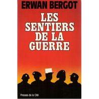 Les Sentiers De La Guerre - Erwan Bergot - Livres