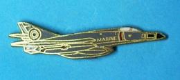 1 PIN'S //   ** AVION D'ATTAQUE / SUPER-ÉTENDARD / MARINE NATIONALE FRANÇAISE / DEPUIS 1978 ** . (Groupe FIA) - Militaria