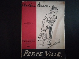 """"""" PETITE VILLE """" PAR ARTHUR MASSON LIVRE RÉGIONALISME BELGIQUE WALLONNIE ARDENNES POTIMBOURG - SUR - JASETTE ANNÉE 1952 - Bélgica"""