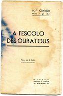 Livre Dde H F Cayrou - Pièce En Occitan En 1 Acte  : A L'escolo Des Ouratous - Théâtre