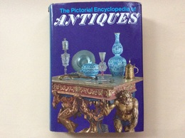 The Pictorial Encyclopedia Of Antiques - Autres Collections