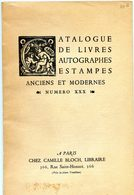 Catalogue De Livres, Autographes, Estampes - Anciens Et Moderne - Numero XXX - Camille Bloch Libraire Paris - Livres, BD, Revues