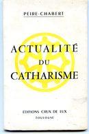 Livre De Peire Chabert - Actualité Du Catharisme 1961 - Livres, BD, Revues