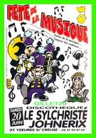 ADVERTISING - PUBLICITÉ DE MUSIQUES - FÊTE DE LA MUSIQUE, DISCOTHEQUE, LE SYLCHRISTÉ JOHNERIX 1998 - CIRCULÉE - - Publicité