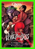 ADVERTISING - PUBLICITÉ DE MUSIQUES - OPERA NATIONAL DE PARIS - THE GERSHWINS PORGY AND BESS IN 1997 - - Publicité