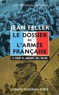 Militaria ; Le Dossier De L'Armée Française (la Guerre De 50 Ans 1914 - 1962) Par Jean Feller - Livres