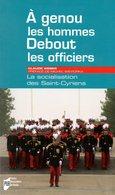 Militaria : A Genou Les Hommes, Debout Les Officiers (Saint Cyr) Par Weber (ISBN 9782753520196) - Francese