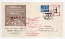 - FDC BERLIN 4.11.1958 - ERSTE LUFTPOST AB BERLIN VIA TWA-POLARROUTE - - Berlin (West)