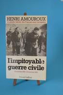 L'impitoyable Guerre Civile - Décembre 42 - Décembre 43 Henri AMOUROUX La Grande Histoire Des Français Sous L'occupation - Français