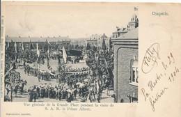 CPA - Belgique - Hainaut - Chapelle - Grande Place - S.A.R. Le Prince Albert - Chapelle-lez-Herlaimont