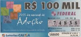 Brasil - 2008 - 25/05 DIA NACIONAL DA ADOÇAO - Billetes De Lotería