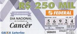 Brasil - 2014 - DIA NACIONAL DE COMBATE AO CANCER 27 DE NOVEMBRO - Billetes De Lotería
