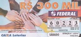 Brasil - 2016 - 21 DE MARÇO DIA INTERNACIONAL CONTRA A DISCRIMINAÇAO RACIAL - Billetes De Lotería