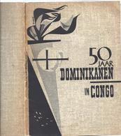 LIQUID. - 3€ !!!!!!! 50 JAAR DOMINIKANEN IN CONGO - UELE GOMBARI TUKU DUNGU NIANGARA KISANTU INGI MAKORO ... - Storia