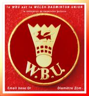 SUPER PIN'S BADMINTON : La WBU Est La WELSH BADMINTON UNION (la Fédération De Badminton Galloise). Diamètre 2cm - Badminton