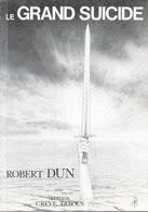 Le Grand Suicide - Dédicacé - Robert Dun - CA - Livres, BD, Revues