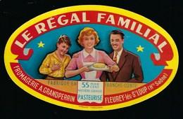 étiquette Fromage Le Régal Familial 55%mg  Fabriqué En Haute Saône 70 Fromagerie A Grandperrin Fleurey Les St Loup - Formaggio