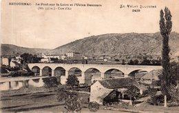 """RETOURNAC """"La Pont Sur La Loire Et L'Usine Descours"""" - Retournac"""