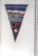 REF ENV : Fanion Flag Pennant Stendardo Touristique Ancien : Suisse San Gottardo Opizio Brodé - Obj. 'Souvenir De'