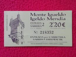 SPAIN TICKET DE ENTRADA BILLETE ENTRY ENTRANCE ENTRÉE SARRERA MONTE IGUELDO SAN SEBASTIÁN GUIPUZCOA PAÍS VASCO EUSKADI - Tickets - Entradas