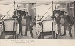 CARTE STEREOSCOPIQUE A BORD D UN TRANSATLANTIQUE LES OFFICIERS DE BORS BATEAU PAQUEBOT - Cartes Stéréoscopiques