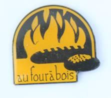 Pin's AU FOUR A BOIS - Boulangerie - Pains Cuisant Au Four - Flammes - H604 - Food